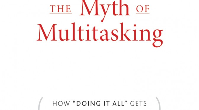 Lesson 003 – Switch Tasking (or Multitasking) is Worse than a Lie